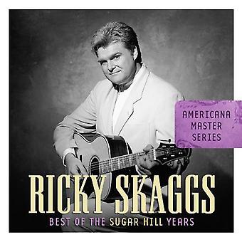 Ricky Skaggs - Americana Master Series: Best of the Sugar Hill Ye [CD] USA import