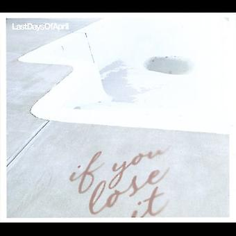 Last Days of April - If You Lose It [CD] USA import