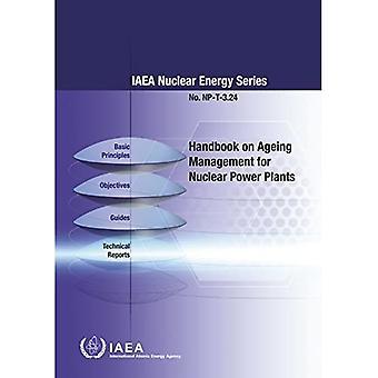 Käsikirja ydinvoimaloiden ikääntymisen hallinnasta: IAEA:n ydinenergiasarjan nro NP-T-3.24