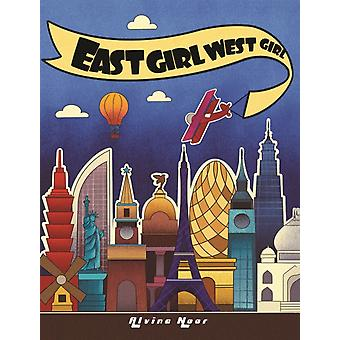 East Girl West Girl by Noor & Alvina