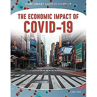 Guide to Covid19 The Economic Impact of COVID19 by Hudd Emily