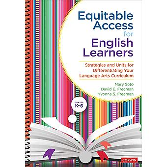 Equitable Access for English Learners Grades K6 door Mary SotoDavid E. FreemanYvonne S. Freeman