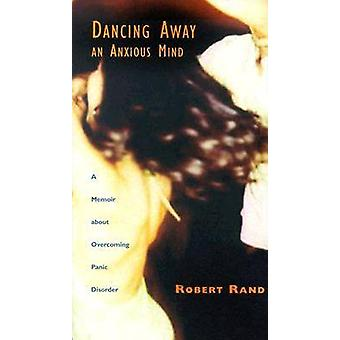 Dancing Away a Anxious Mind - En memoar om att övervinna panik desorde