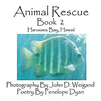 Animal Rescue - Book 2 - Hanauma Bay - Hawaii by John D Weigand - 978