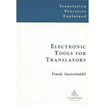 Electronic Tools for Translators by Frank Austermuhl - 9781900650342