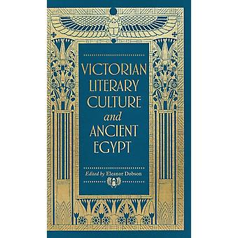 Victorian Literary Culture and Ancient Egypt by Edited by Eleanor Dobson