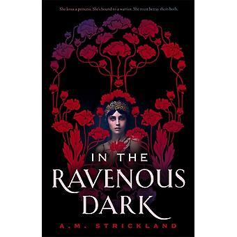 In the Ravenous Dark von A.M. Strickland