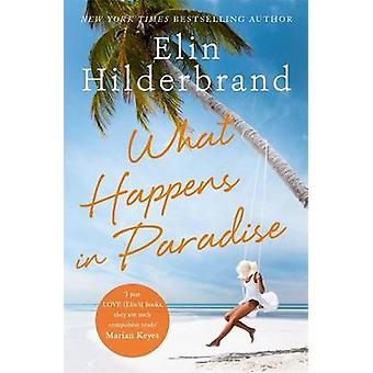What Happens in Paradise Book 2 in NYTbestselling author Elin Hilderbrand's sizzling Paradise series Winter in Paradise