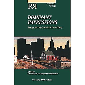 Dominant Impressions: Essays on the Canadian Short Story (Reappraisals: Canadian Writers)