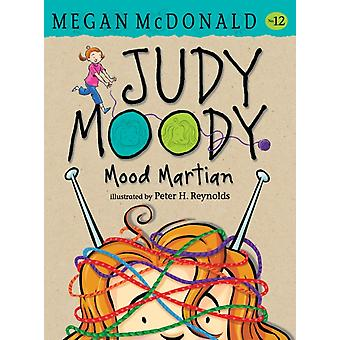 Judy Moody Mood Martian by Megan McDonald & Illustrated by Peter H Reynolds
