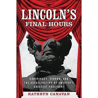Lincolns sista timmarna - konspiration - Terror- och mordet på