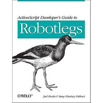 ActionScript Developer Guide to Robotlegs von Joel Haken - streunende (Li