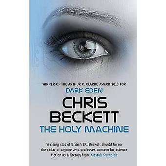 The Holy Machine (Main) by Chris Beckett - 9781782394037 Book