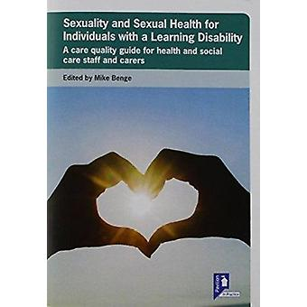 Sexuality and Sexual Health for Individuals with a Learning Disabilit