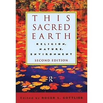 Dieser Heilige Erde (2nd Revised Edition) von Roger S. Gottlieb - 978041