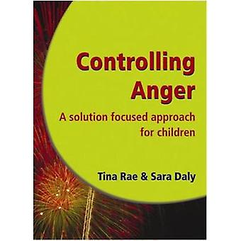 Controlling Anger - A Solution Focused Approach for Children (1st New