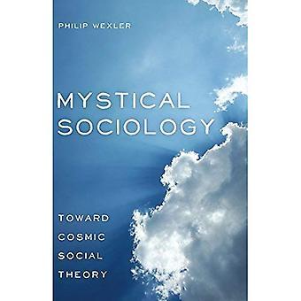 Místico Sociología: Hacia cósmica teoría Social (después de espiritualidad)