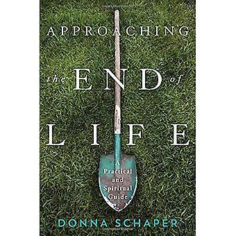 Nähert sich dem Ende des Lebens: eine praktische und spirituelle Führer