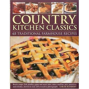 Country Kitchen Classics: 65 recettes de ferme traditionnelle