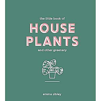 Le petit livre des plantes d'intérieur et autre verdure