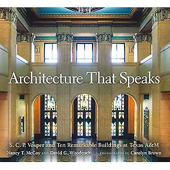 Het platform dat spreekt: S. C. P. Vosper en tien opmerkelijke gebouwen aan Texas A & M (Centennial serie van de vereniging van oud-studenten, Texas A & M University)