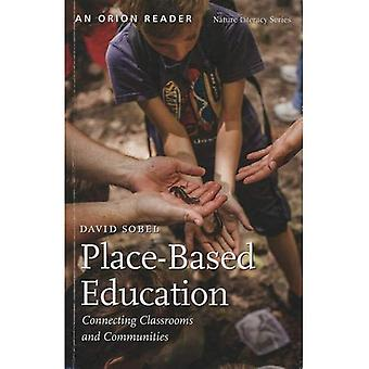 Place-Based Education: Connecting Classrooms and Communities (Nature Literacy)