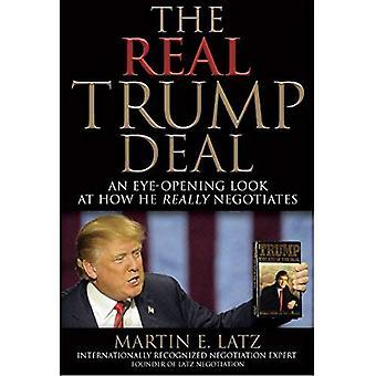 Der echte Trumpf-Deal: Ein Eye-opening Blick darauf, wie verhandelt er wirklich