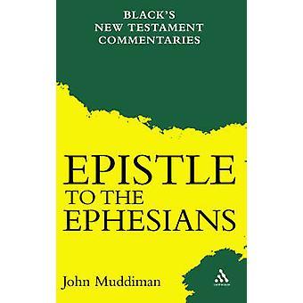The Epistle to the Ephesians by Muddiman & John