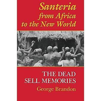 Santería de África al nuevo mundo los recuerdos muertos venta por Brandon & George