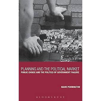 Planning and the Political Market by Pennington & Mark