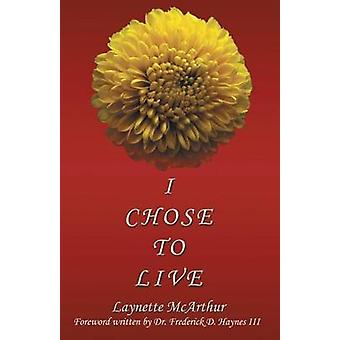 I Chose to Live by McArthur & Laynette