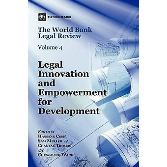 The World Bank Legal Review Legal Innovation and Empowerment for Development by World Bank & Policy