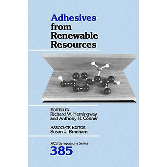 Adhesives from Renewable Resources by Hemingway & Richard W.