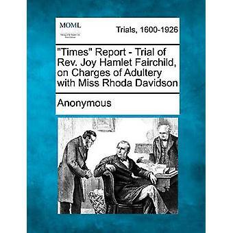Gange rapport retssagen mod pastor glæde Hamlet Fairchild anklaget for utroskab med Miss Rhoda Davidson af anonym