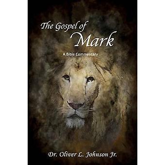 The Gospel of Mark by Johnson Jr. & Dr. Oliver L.
