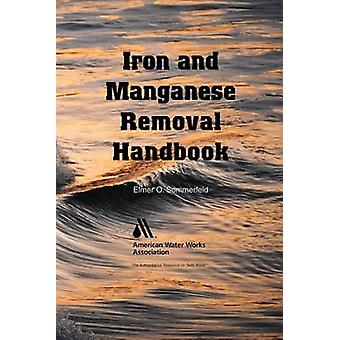 Iron and Manganese Removal Handbook by Sommerfeld & Elmer O.