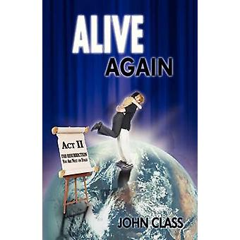 Alive Again by Class & John