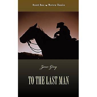 To the Last Man by Grey & Zane