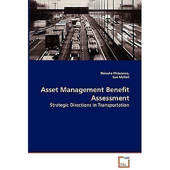 Asset Management Benefit  Assessment Strategic Directions in Transportation by Mizusawa & Daisuke