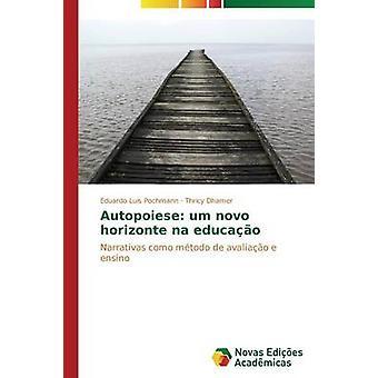 Autopoiese um novo horizonte nb educao door Eduardo Luis de Pochmann