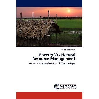 Armut Vrs Bewirtschaftung der natürlichen Ressourcen durch Bharadwaj & Bishal