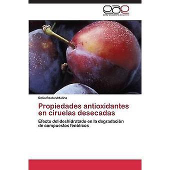 Propiedades Antioxidantes En Ciruelas Desecadas durch Urfalino Delia Paola