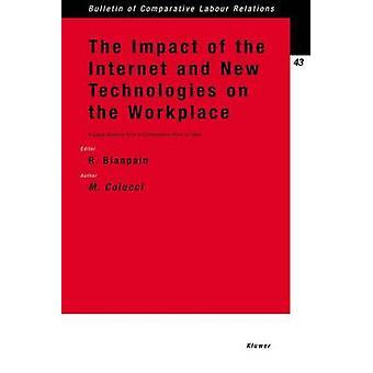 De Impact van het Internet en nieuwe technologieën op de werkplek A juridische analyse vanuit een vergelijkende oogpunt door Blanpain & Roger