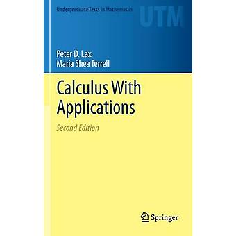 Calculus With Applications - 2014 (2nd Revised edition) by Peter D. La