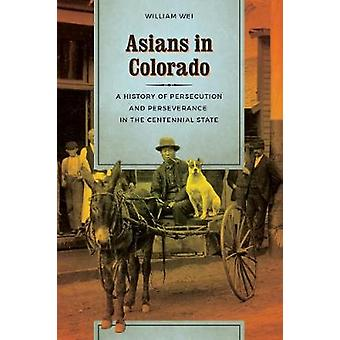 Asians in Colorado - A History of Persecution and Perseverance in the
