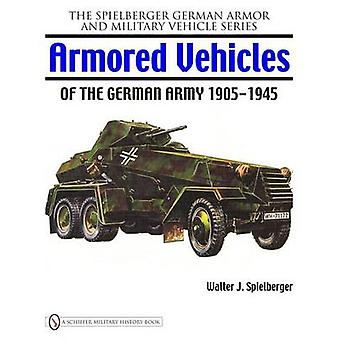 Armored Vehicles of the German Army 1905-1945 by Walter J. Spielberge