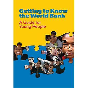 Die Weltbank kennenlernen-Ein Leitfaden für junge Menschen von Weltverbund