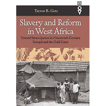 Slavery and Reform in West Africa - Toward Emancipation in Nineteenth-