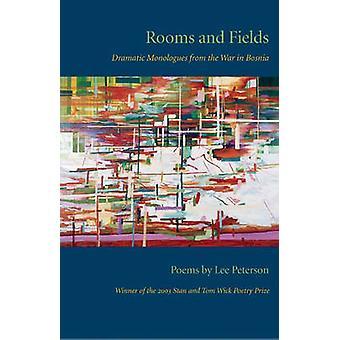 Kamers en velden-dramatische Monoloogs uit de oorlog in Bosnië door Lee P