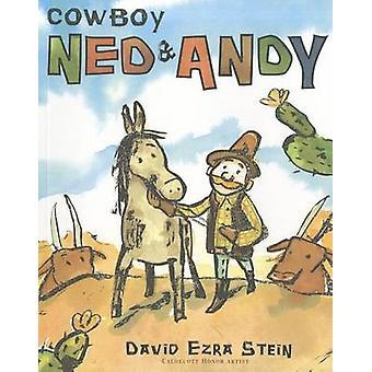 Cowboy Ned & Andy by David Ezra Stein - David Ezra Stein - 9781442436